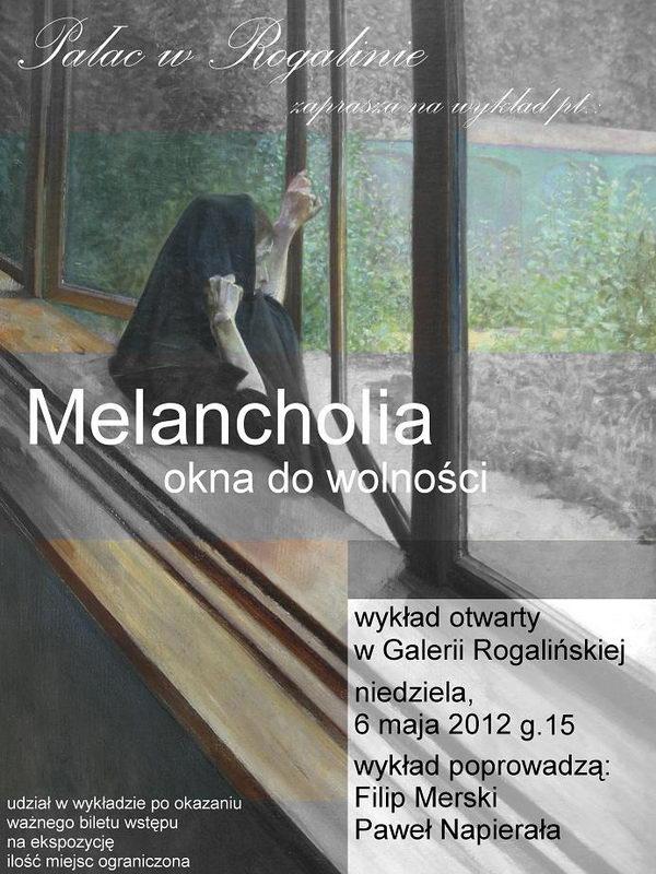 Pałac w Rogalinie - wykład otwarty ˝Melancholia – okna do wolności˝ - plakat