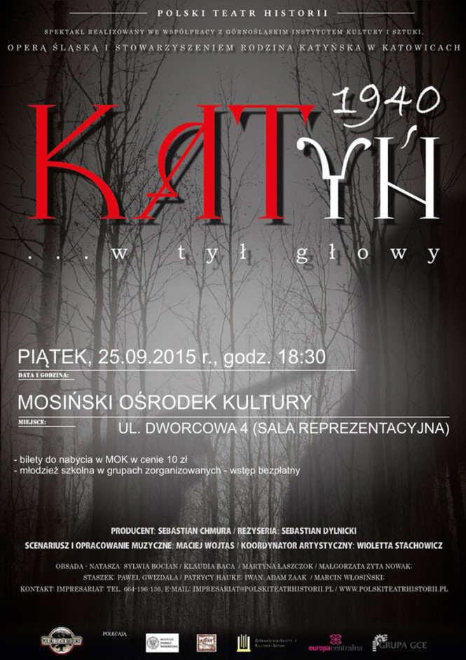 Katyń... w tył głowy-  spektakl 2015