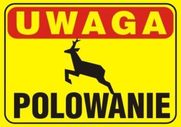 znak ostrzegawczy: uwaga polowanie