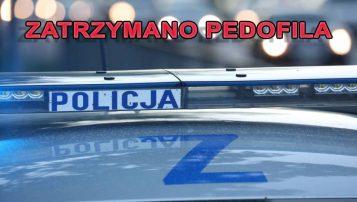 ZATRZYMANO PEDOFILA policja